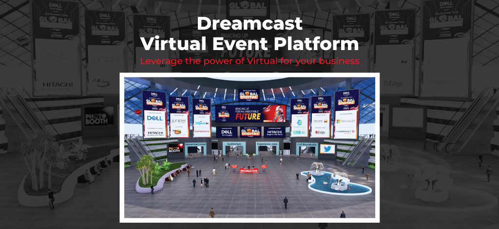 Dreamcast Virtual Event Platform – Leverage The Power Of Virtual For Your Business
