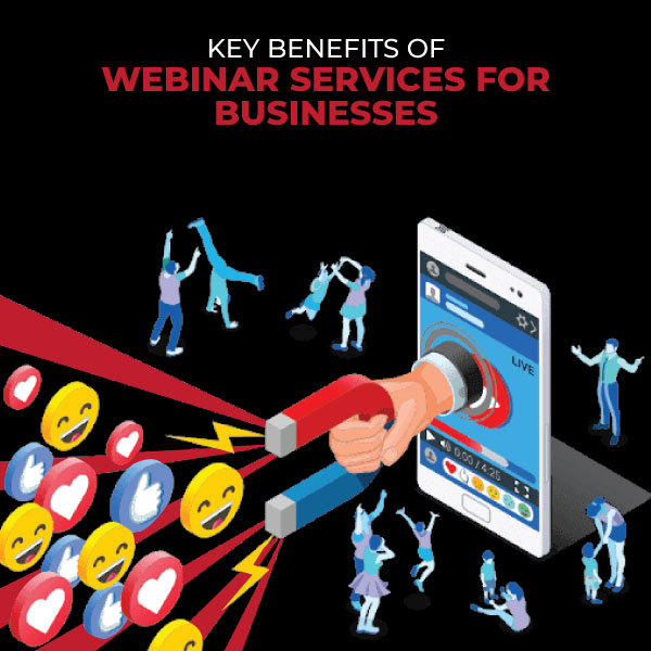Key Benefits of Webinar Services for Business