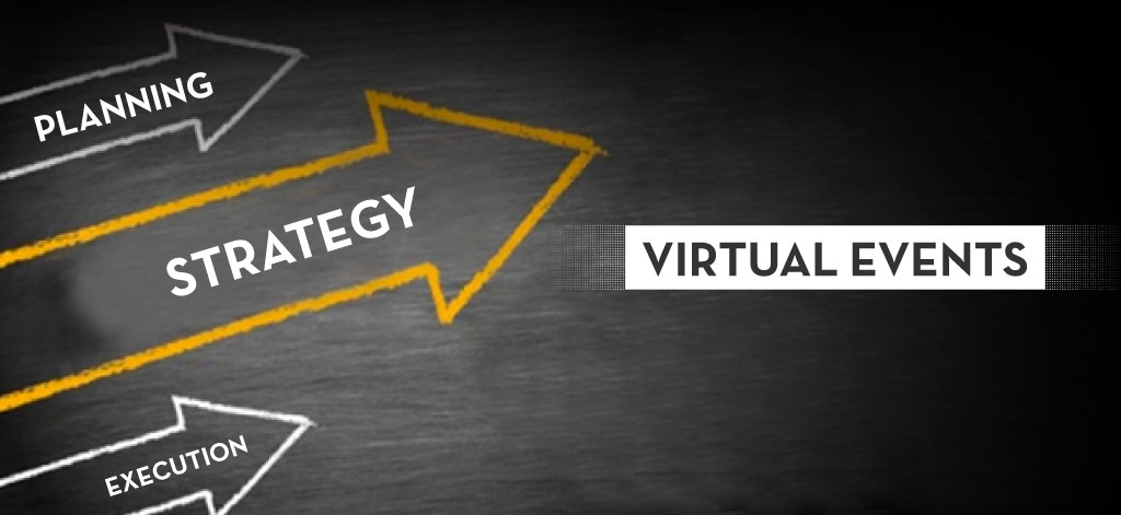 Virtual Events: Planning, Strategy and Execution
