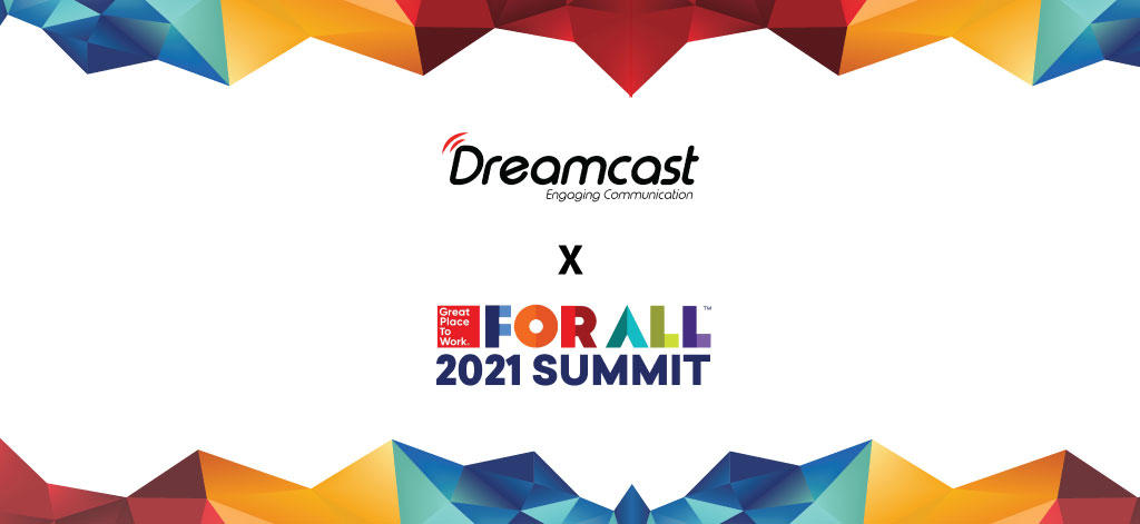 Dreamcast, The Virtual Venue For 'The Great Place To Work For All Summit 2021'