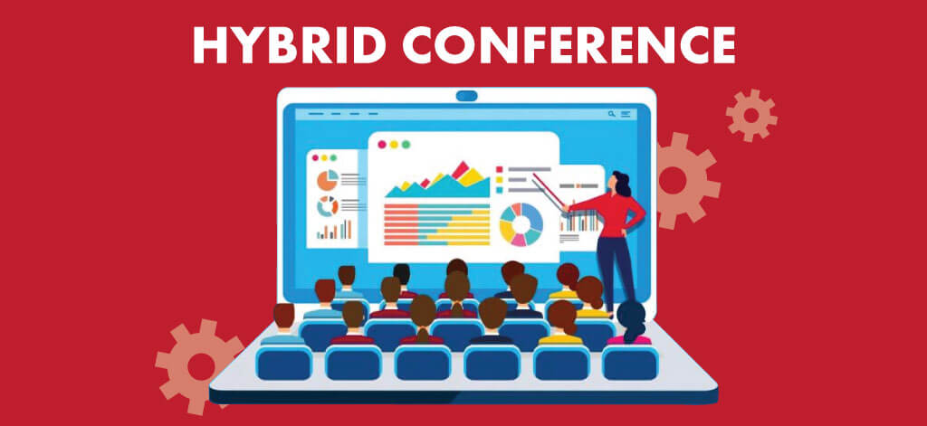 Hybrid Conference: Definition, Benefits and Tips