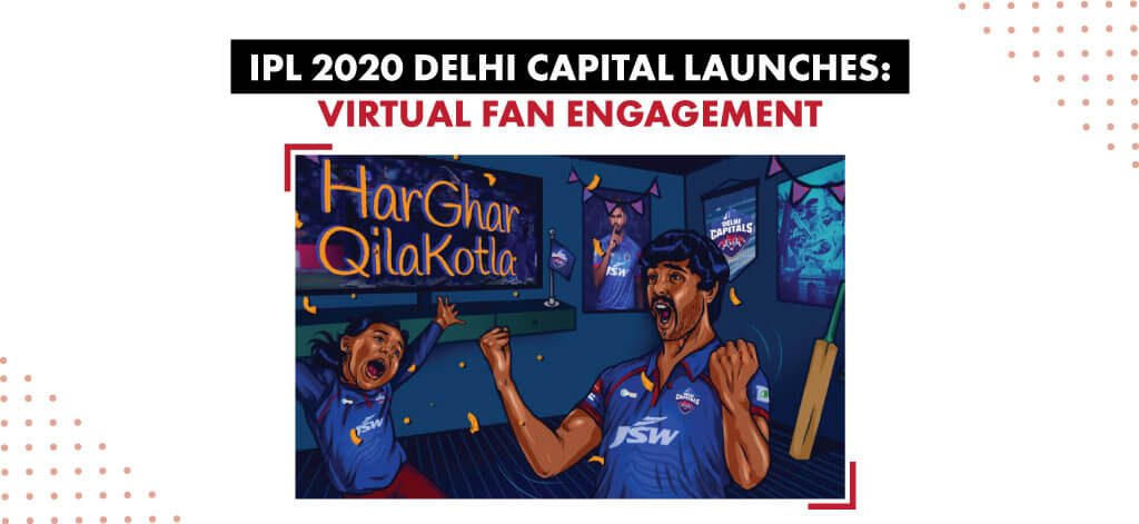 IPL 2020 Delhi Capital Launches: Har Ghar Qila Kotla' Virtual Fan Engagement