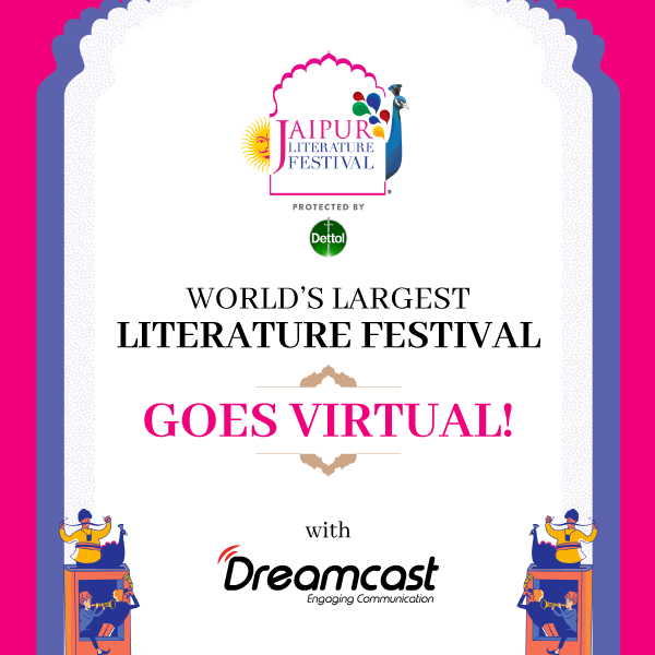 "World's Biggest Literature Festival ""Jaipur Literature Festival 2021"" goes Virtual on Dreamcast Virtual Platform"