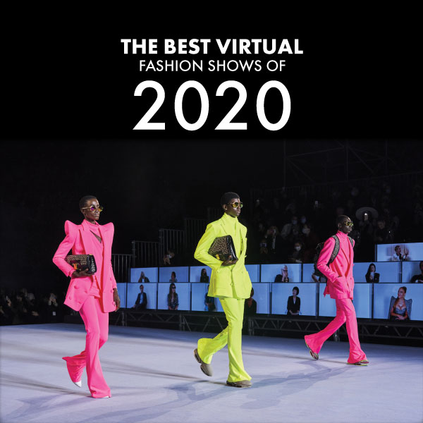 The Virtual Runway of Luxury Brands –  The Best Virtual Fashion Shows of 2020