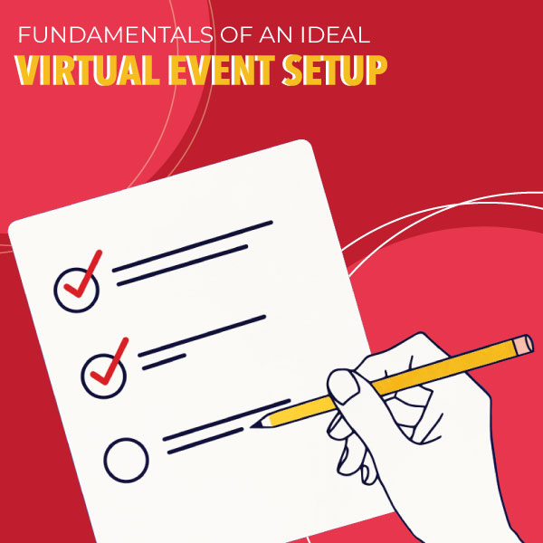 Prime Fundamentals of an Ideal Virtual Event Setup