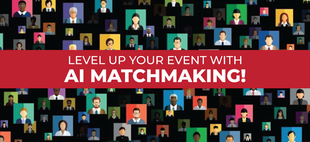 Level Up Your Virtual & Hybrid Event With AI Matchmaking