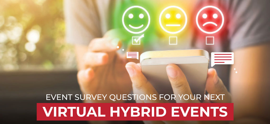 Event Survey Questions For Your Next Virtual Hybrid Events
