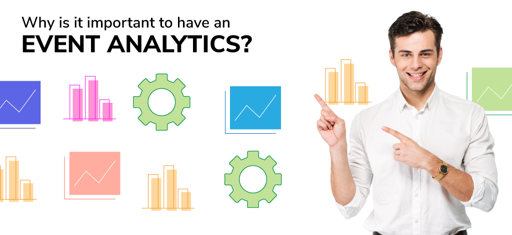 Event Analytics – Why Is It Important To Have Event Analytics?