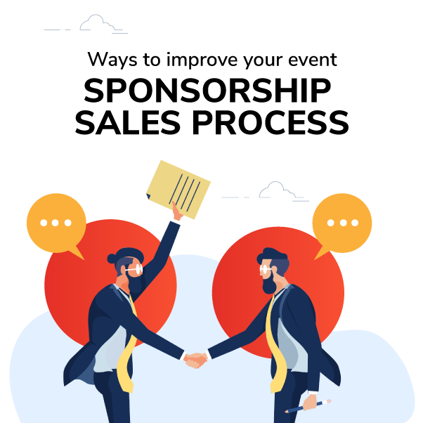 Ways To Improve Your Event Sponsorship Sales Process