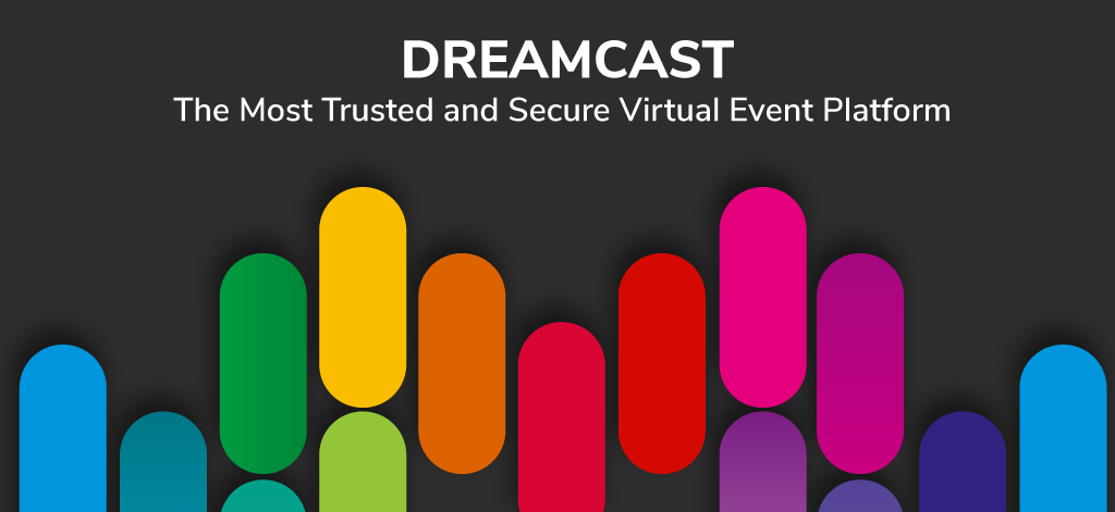Dreamcast: The Most Trusted and Secure Virtual Event Platform